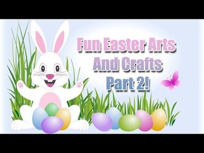 Fun Easter Arts and Crafts Part 2 - Nans Crafts Episode 18!