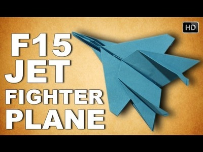 How To Make Origami 3D F15 Jet Fighter Plane | Traditional Paper Toy