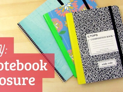 Back to School : How to Make a Notebook Closure