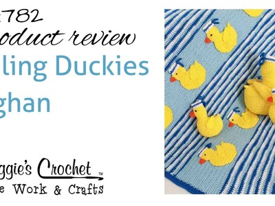 Crochet Afghan, Sailing Duckies, Pillow and Toy - Product Review PA782
