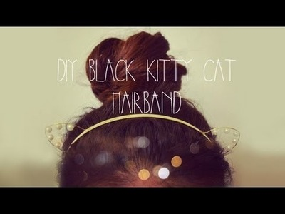 DIY Black Kitty Cat Hairband & More