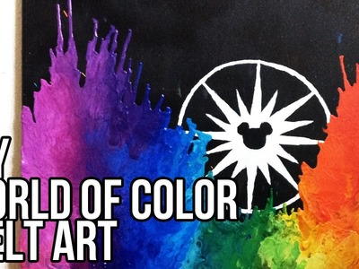 DIY Disney's World of Color melt art