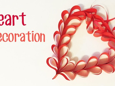 DIY: Paper Heart Decoration Tutorial