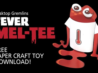 Free Fever MEL-TEE paper craft toy download