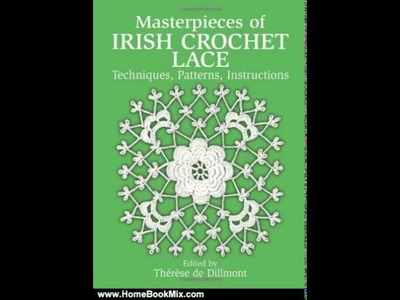 Home Book Review: Masterpieces of Irish Crochet Lace: Techniques, Patterns, Instructions (Dover K.
