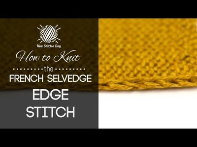 How to Knit the French Selvedge Edge Stitch