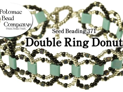 How to Make a Double Ring Donut Bracelet (Seed Beading 371)