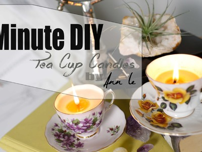 1 Minute DIY | Cute & Easy Tea Cup Candles | ANNEORSHINE