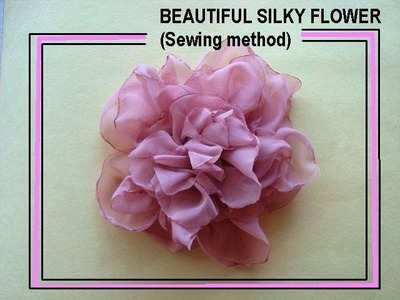 BEAUTIFUL SILKY FLOWER style # 3, fabric flower tutorial, sewing method.