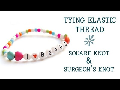 How to knot elastic cord - jewelry making basics