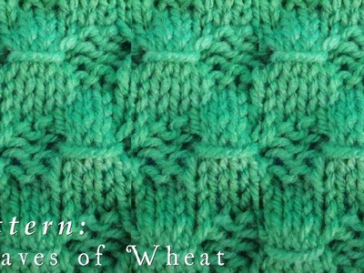 How To  |  Sheaves of Wheat  |  Wrap Stitch  |  Pattern