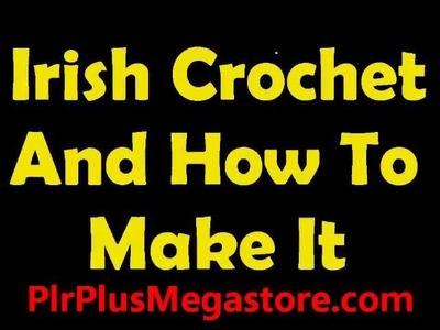 Irish Crochet And How To Make It eBook