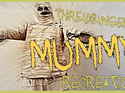 Threadbanger's Mummy DIY costume Recreation + makeup