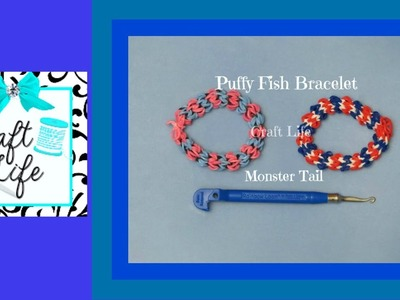 Craft Life Puffy Fish Bracelet Tutorial on the Rainbow Loom Monster Tail