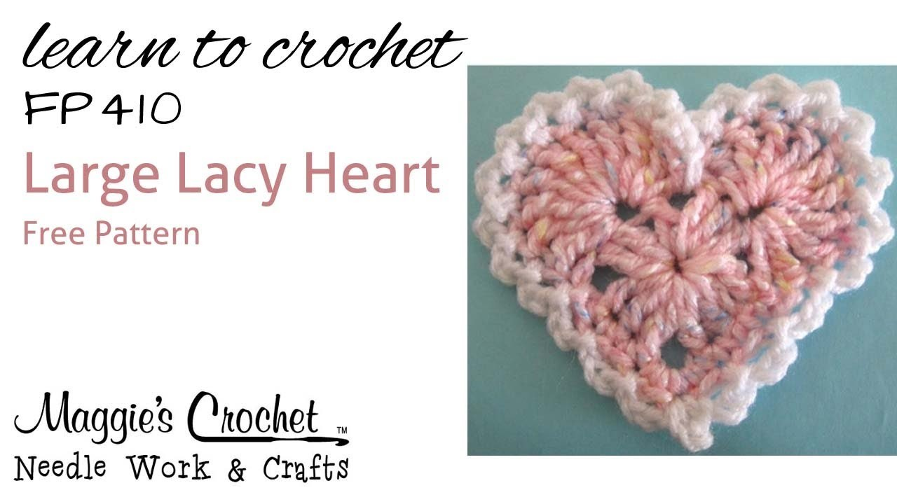Crochet How To Large Lacy Heart - RIGHT HAND - Maggie's Crochet FREE PATTERN # FP410