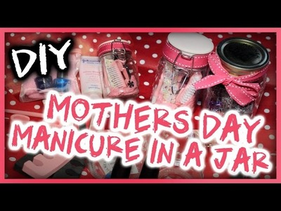 DIY Mothers Day Gift. Manicure in a Jar
