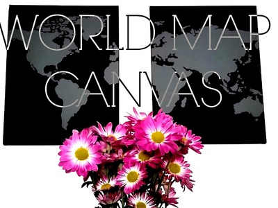 DIY: World Map Canvas for Dummies (Decal)