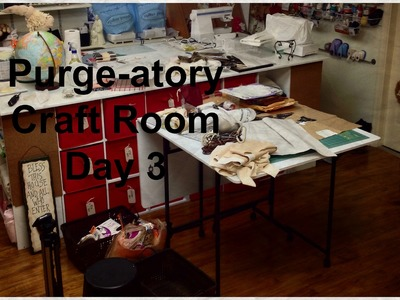 Purge-atory Craft Room Day 3