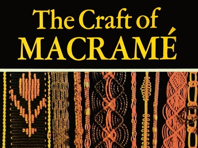 The Craft of Macramé (1972) Old Book Review