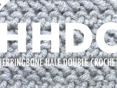 The Herringbone Half Double Crochet :: Crochet Abbreviation :: Left Handed