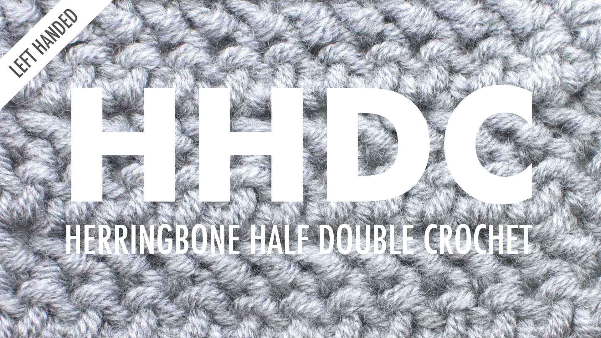 The Herringbone Half Double Crochet :: Crochet Abbreviation :: Left Handed