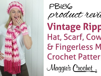 Vintage Ripple Hat, Scarf, Cowl & Fingerless Mittens Crochet Pattern Product Review PB186