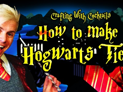 DIY Hogwarts Tie from Scratch! Crafting With Cocktails (3.10)