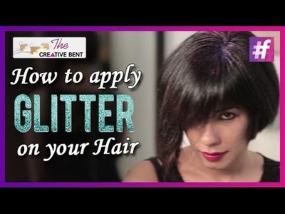 How to Apply Glitter on Your Hair - DIY New Year Party Look