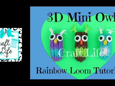 Craft Life 3D Mini Owl Charm Tutorial On One Rainbow Loom