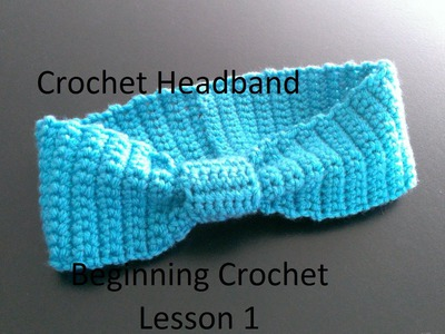 Crochet Headband NO EXPERIENCE NECESSARY First Lesson