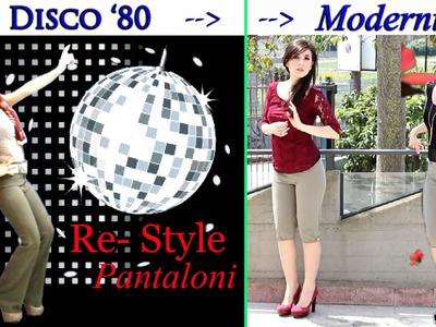DIY ☆  RE-STYLE TUTORIAL pantaloni anni '70-'80 diventano moderni! + 3 OUTFITS ☆ Marisa'Style