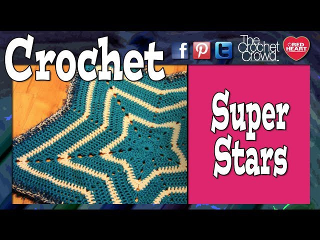 How To Crochet A Super Star Baby Afghan