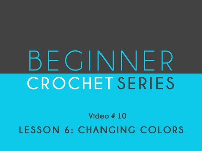 How to Crochet: Beginner Crochet Series Lesson 8 Changing Colors
