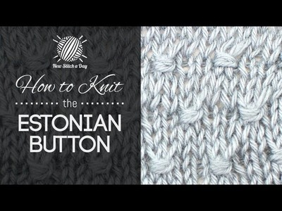 How to Knit the Estonian Button