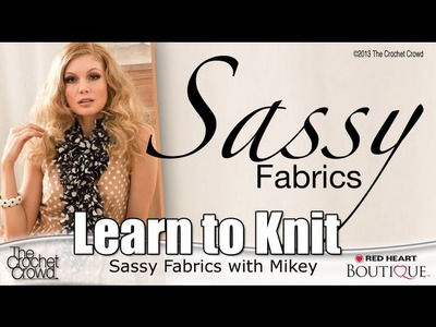 Learn to Knit Sassy Fabric with Mikey from The Crochet Crowd