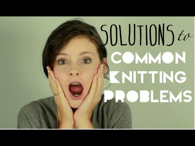 Solutions for Common Loom Knitting Problems!