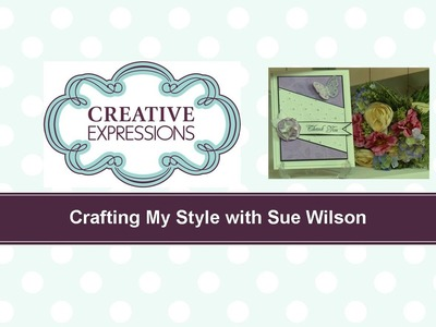 Craft Dies by Sue Wilson -- Tutorial Video -  Paisly Paradise for Creative Expressions