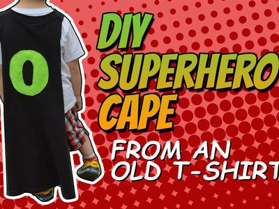DIY Superhero Cape w. SEW & NO SEW options + ways to upcycle t-shirts