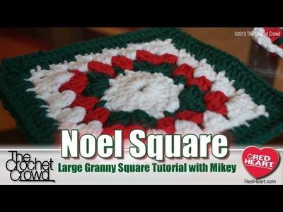 Granny Noel Afghan: Large Square Crochet Tutorial with Mikey from The Crochet Crowd