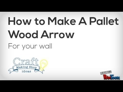 How to Make a Pallet Wood Arrow: DIY Project Tutorial