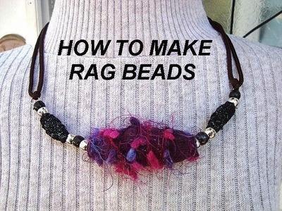 HOW TO MAKE BIG FAB RAG BEADS, recycle, repurpose, how to make jewelry, big fabulous beads,