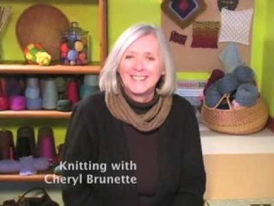 Knitting with Cheryl Brunette