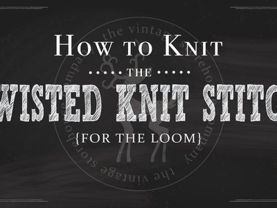 Loom Knitting 101: How to Knit the Twisted Knit Stitch {Part 4 of 12}