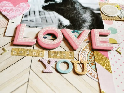 Scrapbooking Process #7: Love Being With You (Crate Paper - Craft Market)