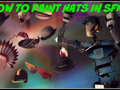 [Tutorial] How to paint hats in SFM!