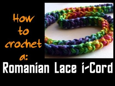 How to Crochet a Romanian Lace i-Cord