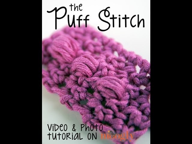 How to Crochet: The Puff Stitch (Cluster Stitch)