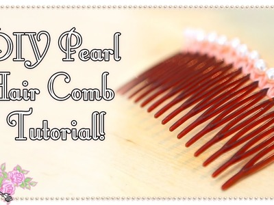 How To Make A Cute Pearl Hair Comb - Craft Tutorial - Violet LeBeaux