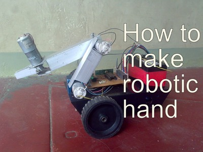 How to make robotic hand  ( homemade ) project