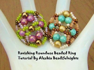 Ravishing Rounduos Beaded Ring Tutorial
